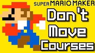 Super Mario Maker Top 15 DON'T MOVE Courses (Wii U)