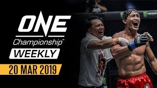 ONE Championship Weekly | 20 March 2019