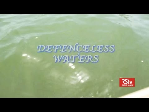 RSTV Documentary - Defenceless Waters