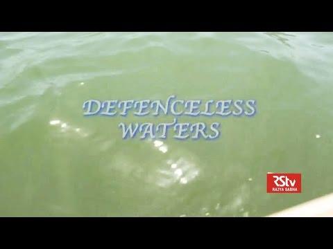 RSTV Documentary - Defenceless Waters