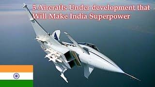 india future superpower top 3 aircraft under development