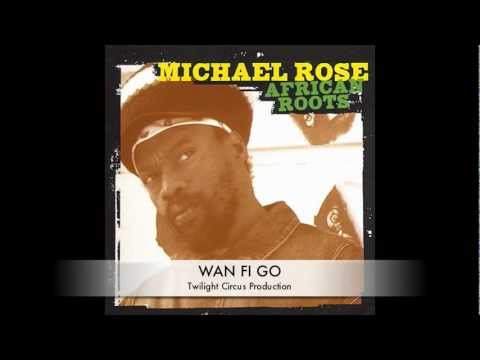 MICHAEL ROSE - AFRICAN ROOTS (FULL ALBUM - A TWILIGHT CIRCUS PRODUCTION)