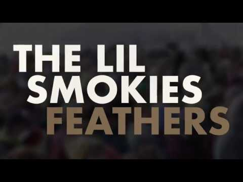 The Lil Smokies - Feathers