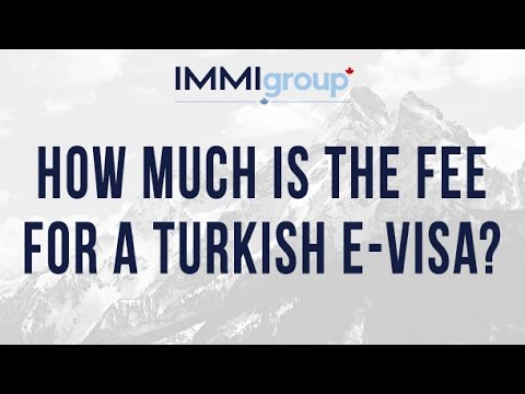 How much is the fee for a Turkish e Visa?