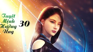Tuyệt Mệnh Hưởng Ứng tập 30 full hd 1080p (vietsub)