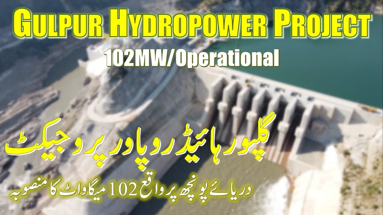 Gulpur Hydropower Project   102MW   Operational since 2020