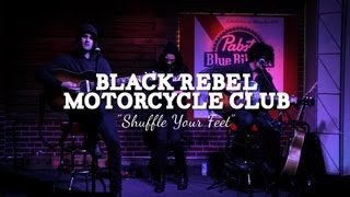 Black Rebel Motorcycle Club - Shuffle Your Feet (PBR Sessions Live @ The Do317 Lounge)