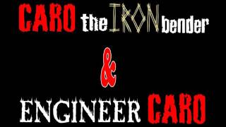 CARO THE IRON BENDER & ENGINEER CARO PROMO