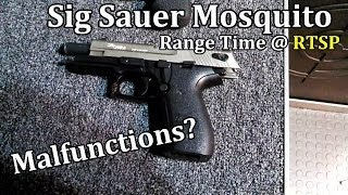 Sig Sauer Mosquito @ RTSP - Malfunctions?
