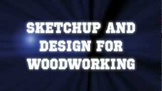 Sketchup And Design For Woodworking