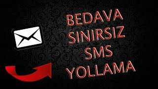 BEDAVA SINIRSIZ SMS YOLLAMA %100