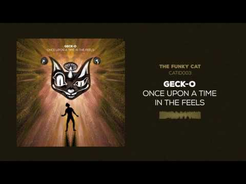 Geck-o - Once Upon A Time In The Feels [CATID003 - official audio]