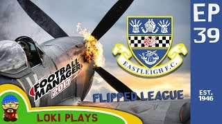 FM17 - Eastleigh FC Flipped Leagues EP39 - Man City! - Football Manager 2017