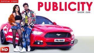 PUBLICITY - GURI Full Song New Punjabi Song 2018 4k Full Hd 2018 New Punjabi Song