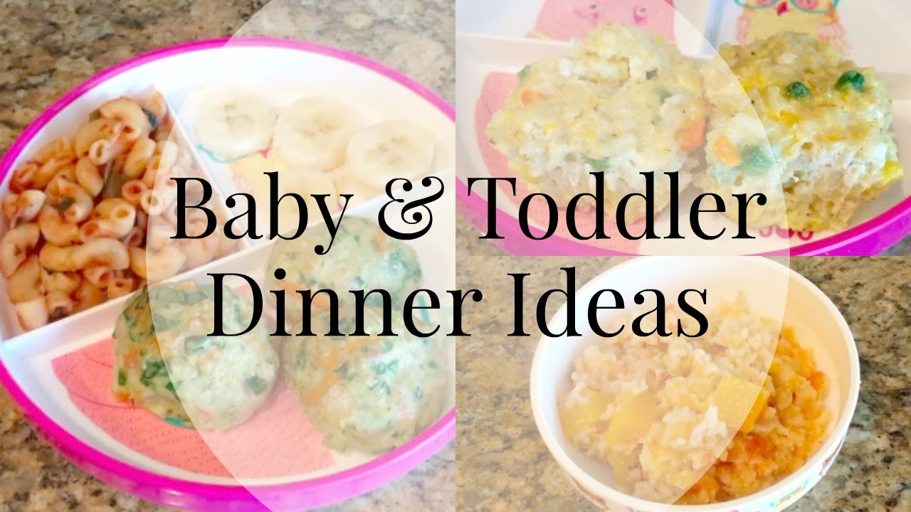 Dinner Ideas For Toddler And Baby!   YouTube
