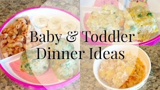 Dinner Ideas for Toddler and Baby!