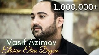 Vasif Azimov Ellerim eline deysin 2016 YENI Mp3 Yukle Endir indir Download - MP3MAHNI.AZ
