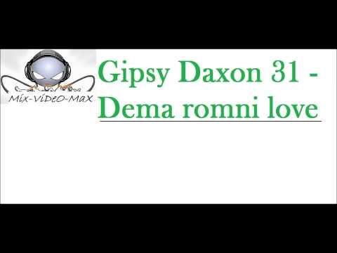 Gipsy Daxon 31 - Dema romni love