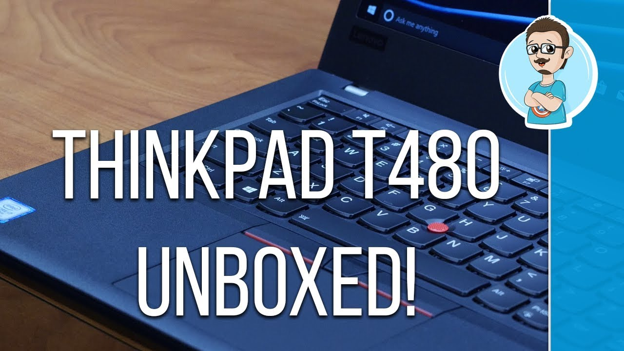 ThinkPad T480 Unboxing & First Impressions!