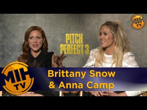 Brittany Snow & Anna Camp Pitch Perfect 3