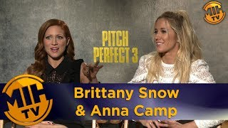 Brittany Snow & Anna Camp Pitch Perfect 3 Interview