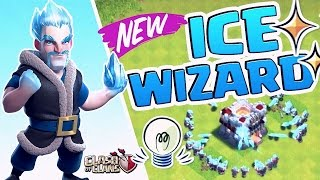WoW!!!!! New Troop In The Town (Ice Wizard) In CLASH OF CLANS