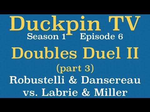 Duckpin TV 106: Doubles Duel II, part 3:  Robustelli & Dansereau vs. Labrie & Miller