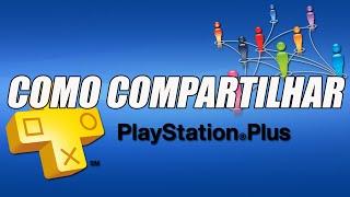 PSN PLUS - COMO COMPARTILHAR COM OUTROS USUÁRIOS DO CONSOLE