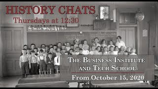 video thumbnail: History Chats: Business Institute and Technical School [Oct 15, 2020]