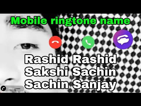 """Mobile """"ringtone"""" Name Rashid Rashid Sakshi Sachin """"Sachin"""" Sanjay"""