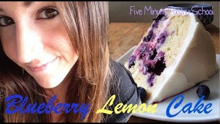 Lemon Blueberry Layer Cake | Five Minute Pastry School