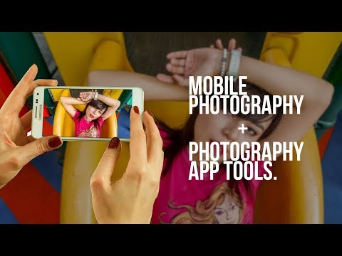 Mobile Photography Tips and App Tools for Photographers