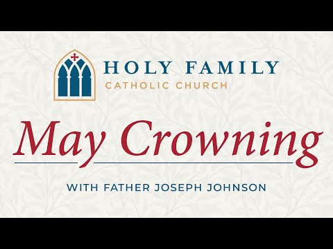 May Crowning of Mary & Benediction