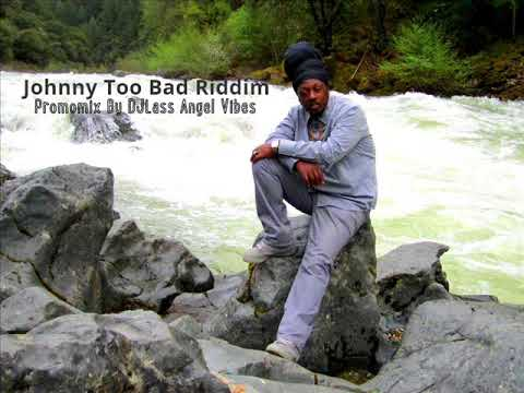 Johnny Too Bad Riddim Mix Feat. Luciano, Richie Spice, Anthony B, Ras Shiloh (January Refix 2018)