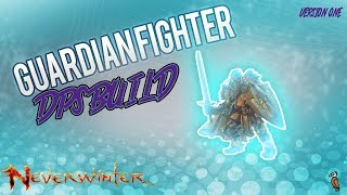 Neverwinter Guardian Fighter DPS Build Mod 10