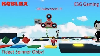 100 SUBSCRIBERS!!! | Fidget Spinner obby roblox