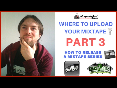Uploading your mixtape to Datpiff & Coast 2 Coast Mixtapes How To Drop a Mixtape Part 3 🔥👈 ✅
