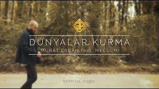 Dünyalar Kurma [Official Video] - Murat Ercan feat. Melsum