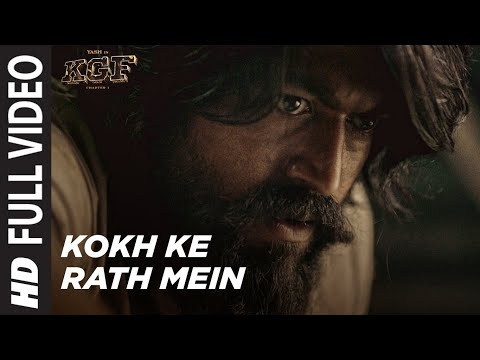 Kokh Ke Rath Mein Full Video |KGF Chapter 1 | Yash | Srinidhi Shetty | Tanishk Bagchi| Ravi B