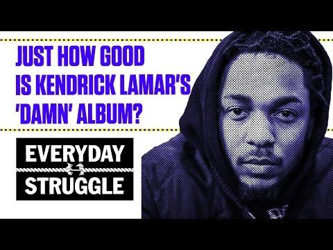 Just How Good Is Kendrick Lamar's 'DAMN' Album? | Everyday Struggle