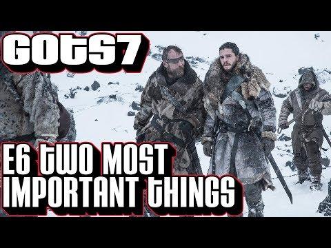 [Game of Thrones] S7 E6 Recap Two Most Important Things   GoT Season 7 Episode 6 Breakdown