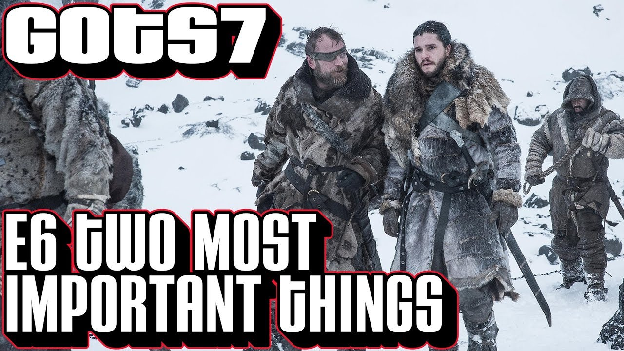 game of thrones s7 e6 recap two most important things got season 7 episode 6 breakdown youtube. Black Bedroom Furniture Sets. Home Design Ideas