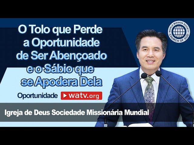 Oportunidade [IDDSMM, Igreja de Deus Sociedade Missionária Mundial, Ahnsahnghong, Deus Mãe]
