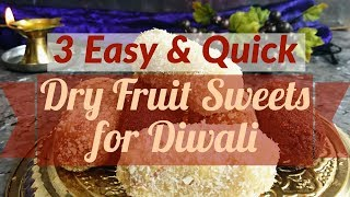 3 Easy and Quick Dry Fruit Sweets | Diwali Sweets Recipes | easy to make diwali sweet recipes