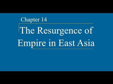 AP World History - Ch. 14 - The Resurgence of Empire in East Asia