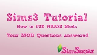 The Sims 3 Tutorial - NRASS - Your MOD questions answered!!