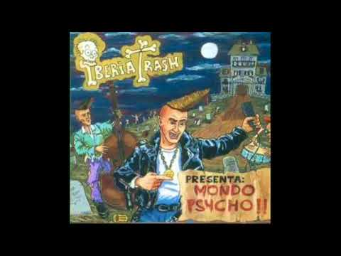 Iberia Trash - Mondo Psycho (ÁLBUM 1999)