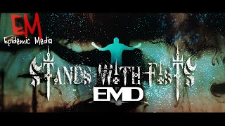 Stands With Fists | EMD (Official Music Video)