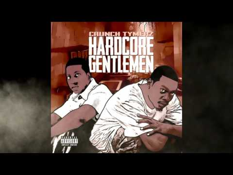 Crunch Tymerz - Hardcore Gentlemen (FULL ALBUM)