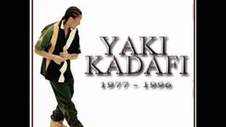 Yaki Kadafi - I am immortal
